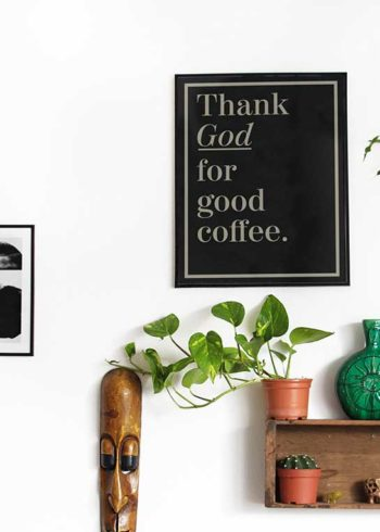 THANK GOD FOR GOOD COFFEE JULISTE
