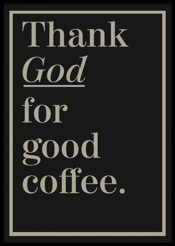 THANK GOD FOR GOOD COFFEE JULISTE
